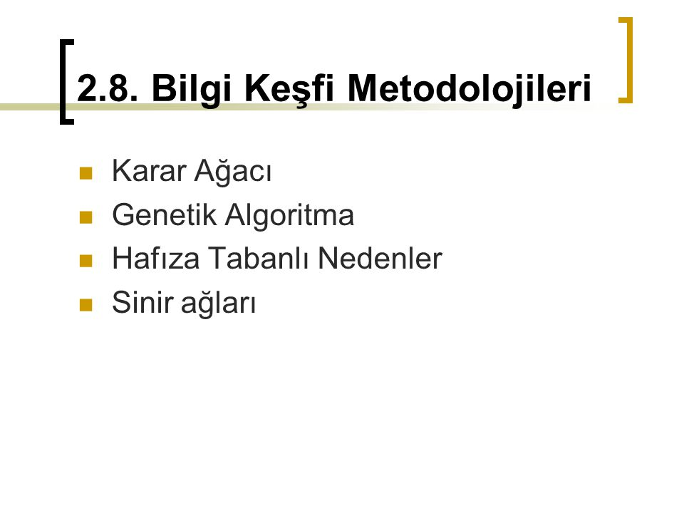2.8. Bilgi Keşfi Metodolojileri
