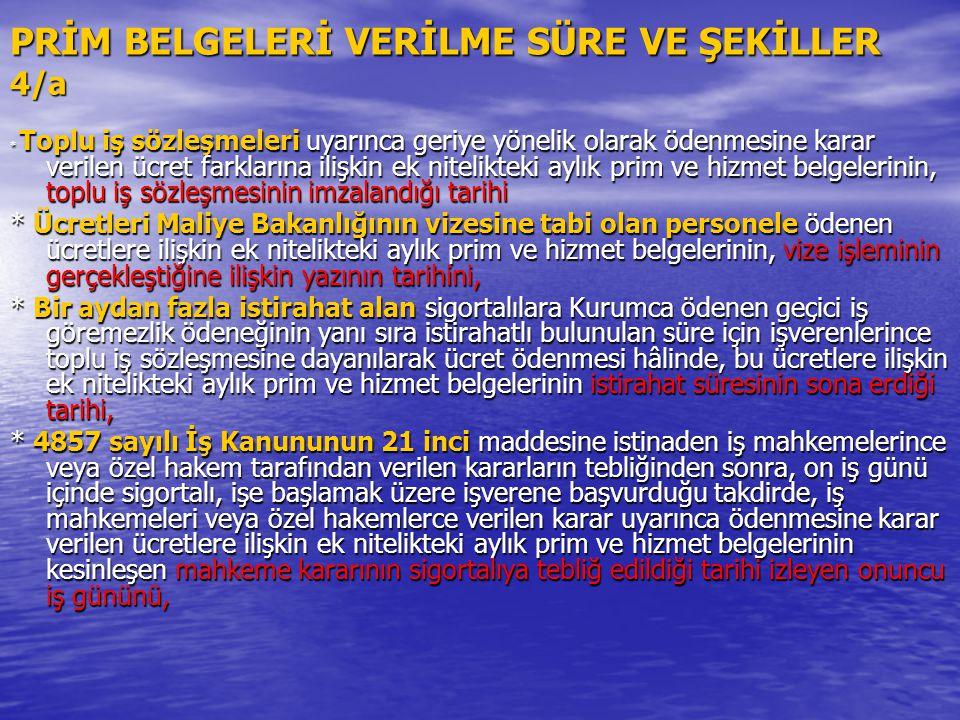 PRİM BELGELERİ VERİLME SÜRE VE ŞEKİLLER 4/a