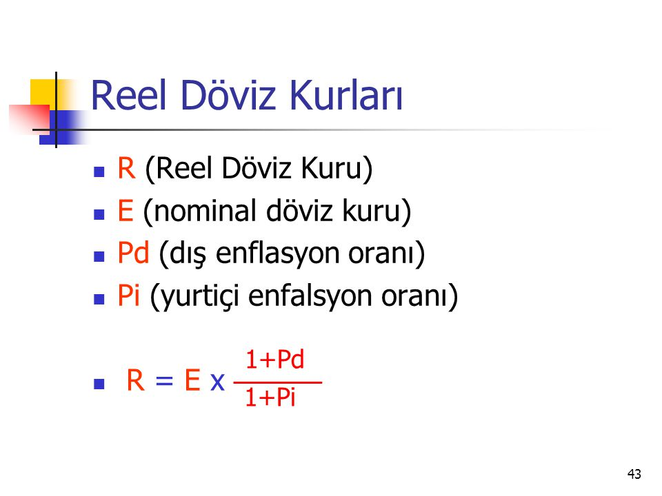 Reel Döviz Kurları R (Reel Döviz Kuru) E (nominal döviz kuru)