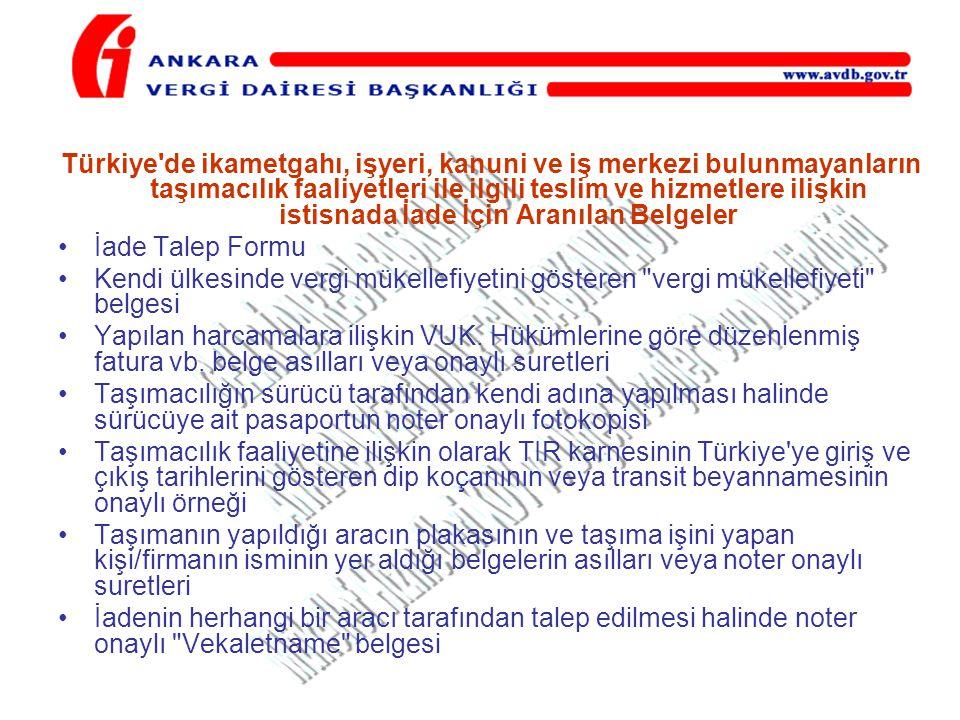 Türkiye de ikametgahı, işyeri, kanuni ve iş merkezi bulunmayanların taşımacılık faaliyetleri ile ilgili teslim ve hizmetlere ilişkin istisnada İade İçin Aranılan Belgeler
