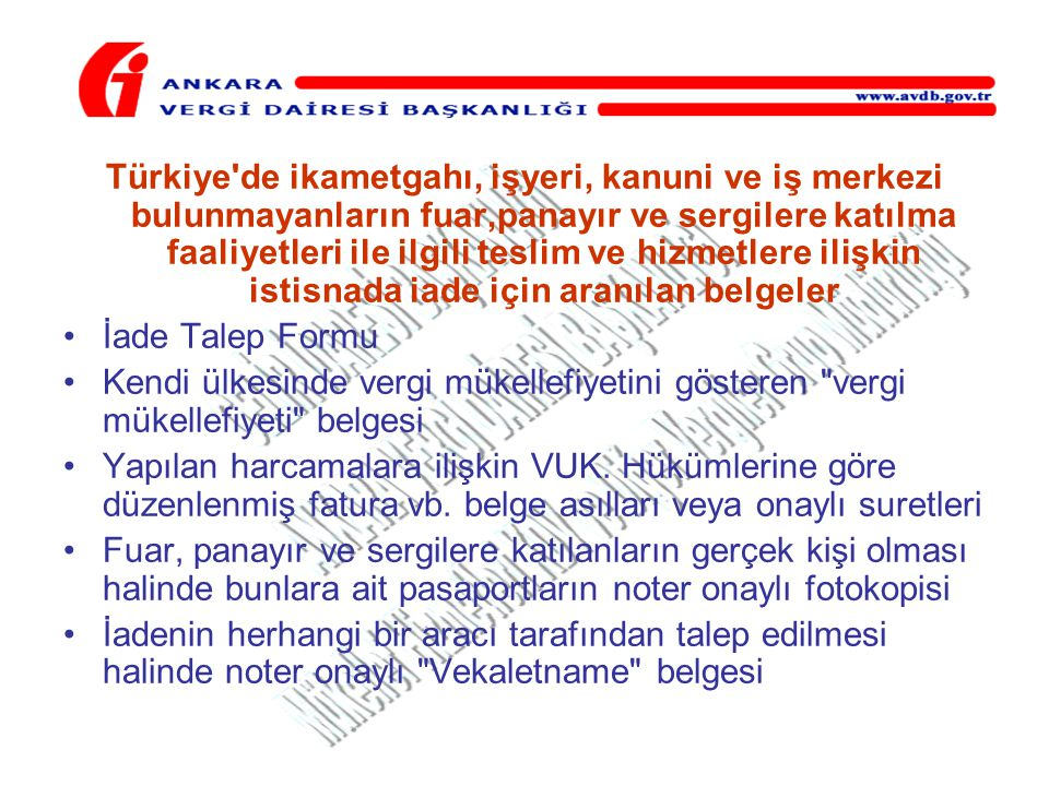 Türkiye de ikametgahı, işyeri, kanuni ve iş merkezi bulunmayanların fuar,panayır ve sergilere katılma faaliyetleri ile ilgili teslim ve hizmetlere ilişkin istisnada iade için aranılan belgeler