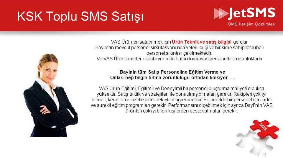 KSK Toplu SMS Satışı VAS Ürünleri satabilmek için Ürün Teknik ve satış bilgisi gerekir.