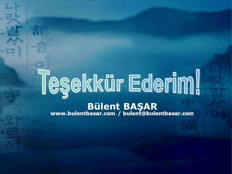 Bülent BAŞAR www.bulentbasar.com / bulent@bulentbasar.com