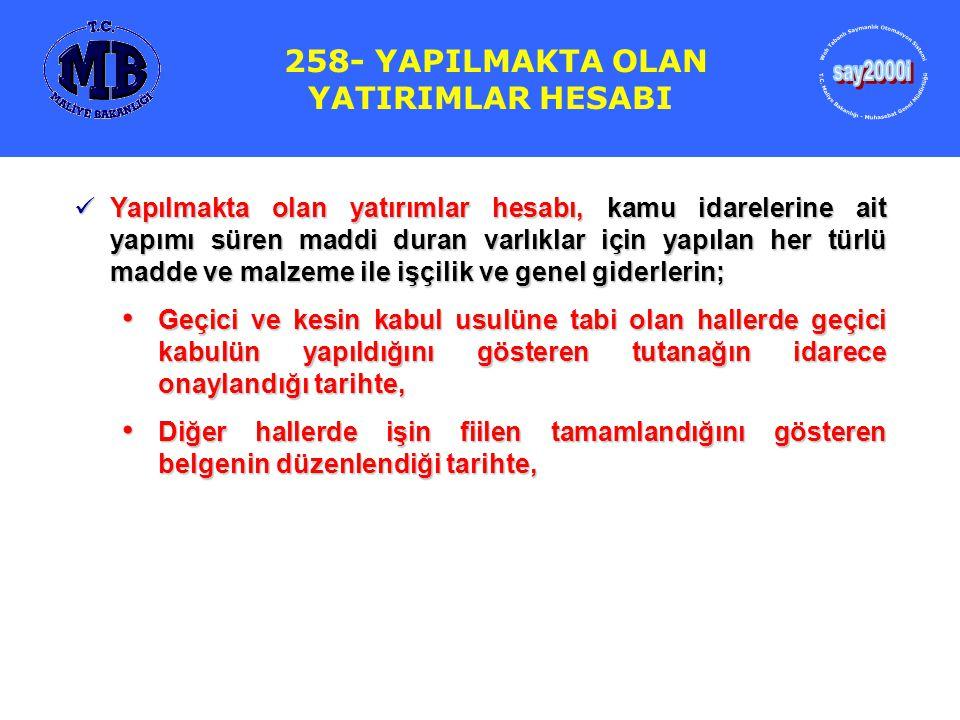 say2000i 258- YAPILMAKTA OLAN YATIRIMLAR HESABI