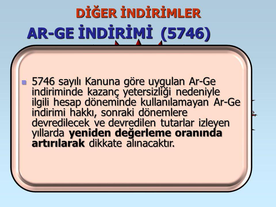 AR-GE İNDİRİMİ (5746) DİĞER İNDİRİMLER