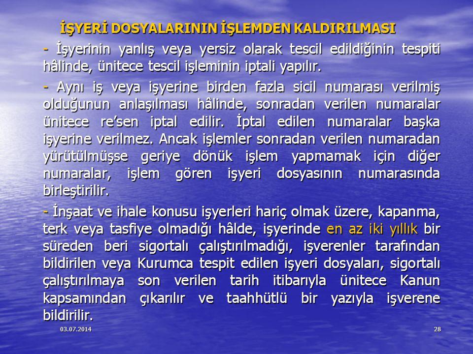 İŞYERİ DOSYALARININ İŞLEMDEN KALDIRILMASI