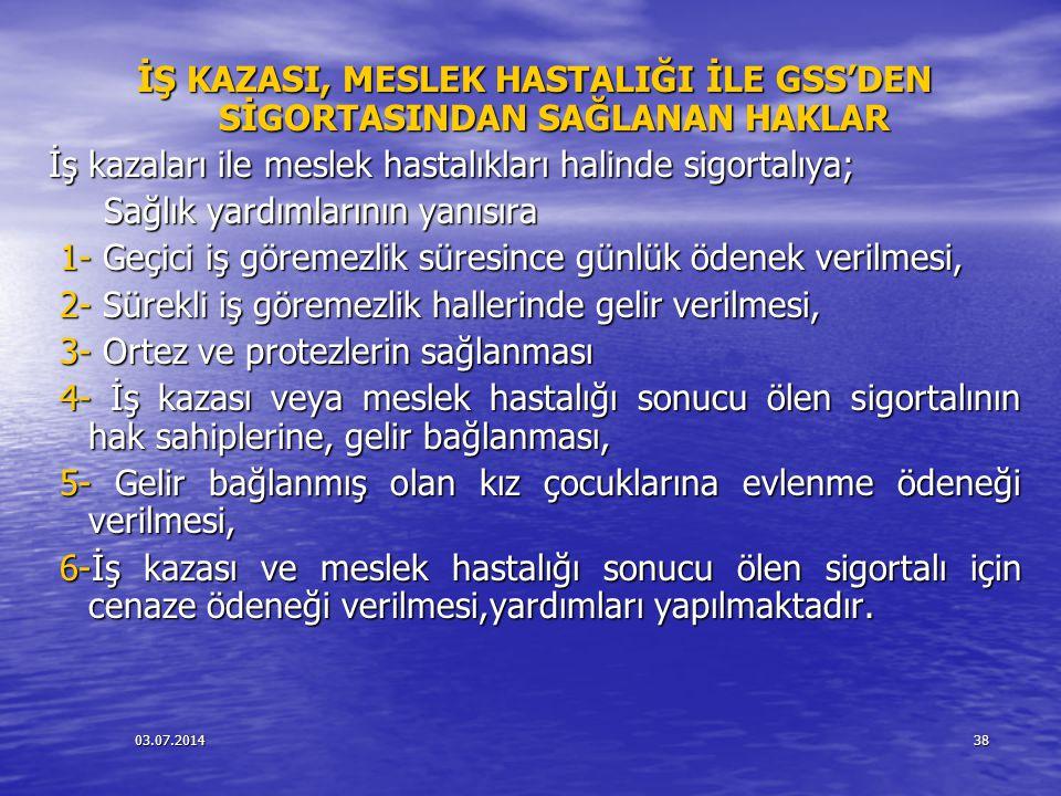 İŞ KAZASI, MESLEK HASTALIĞI İLE GSS'DEN SİGORTASINDAN SAĞLANAN HAKLAR