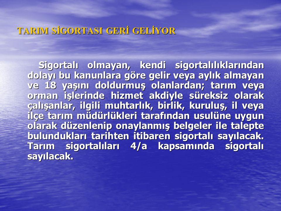 TARIM SİGORTASI GERİ GELİYOR