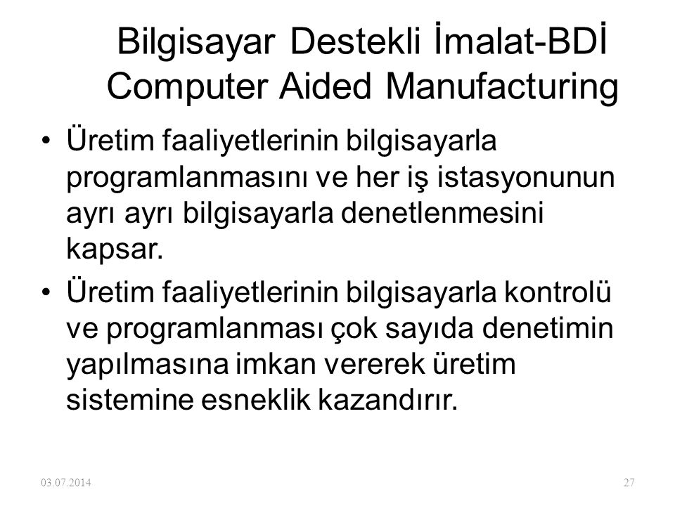 Bilgisayar Destekli İmalat-BDİ Computer Aided Manufacturing