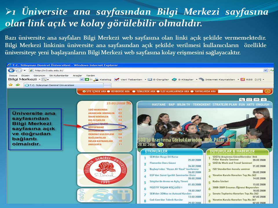 1 Üniversite ana sayfasından Bilgi Merkezi sayfasına olan link açık ve kolay görülebilir olmalıdır.
