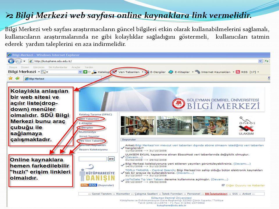 2 Bilgi Merkezi web sayfası online kaynaklara link vermelidir.