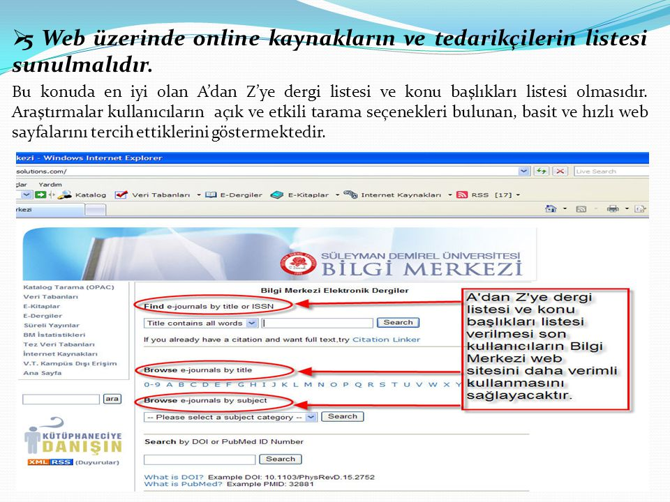 5 Web üzerinde online kaynakların ve tedarikçilerin listesi sunulmalıdır.