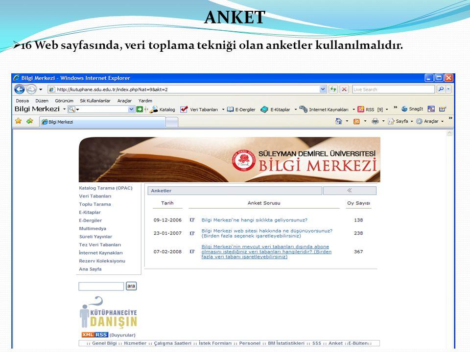 ANKET 16 Web sayfasında, veri toplama tekniği olan anketler kullanılmalıdır.