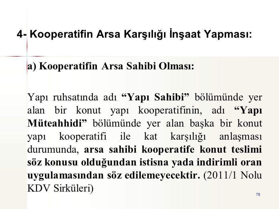 4- Kooperatifin Arsa Karşılığı İnşaat Yapması: