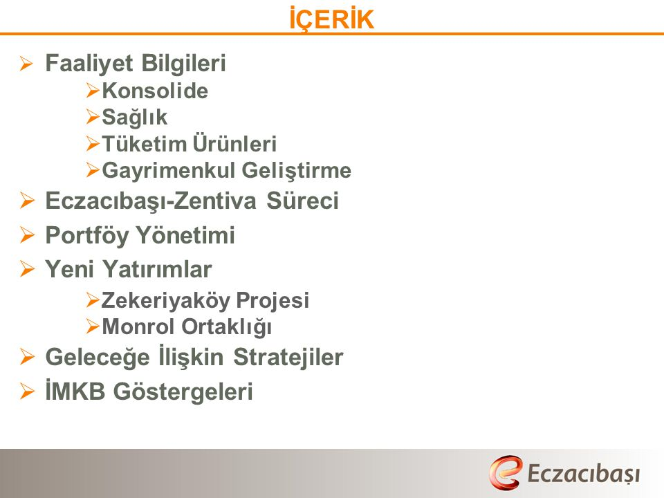 İÇERİK Faaliyet Bilgileri Eczacıbaşı-Zentiva Süreci Portföy Yönetimi