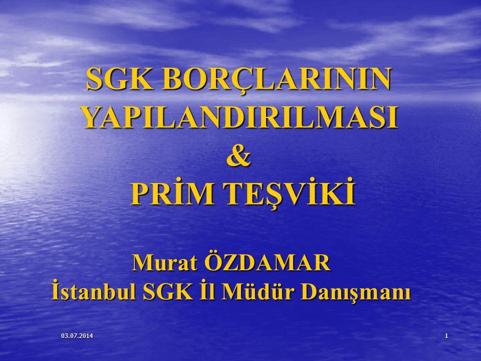 SGK BORÇLARININ YAPILANDIRILMASI İstanbul SGK İl Müdür Danışmanı