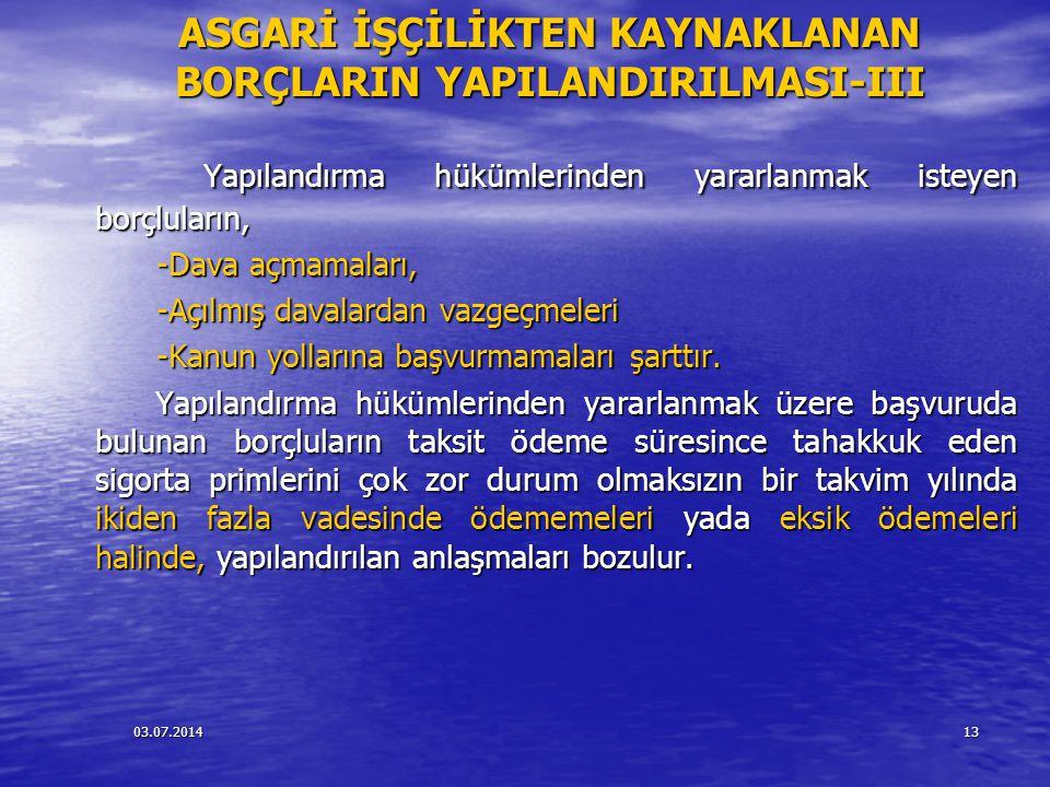 ASGARİ İŞÇİLİKTEN KAYNAKLANAN BORÇLARIN YAPILANDIRILMASI-III