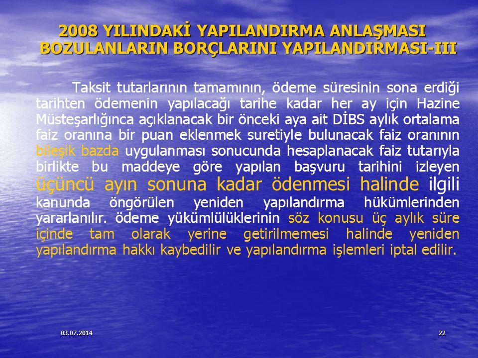 2008 YILINDAKİ YAPILANDIRMA ANLAŞMASI BOZULANLARIN BORÇLARINI YAPILANDIRMASI-III