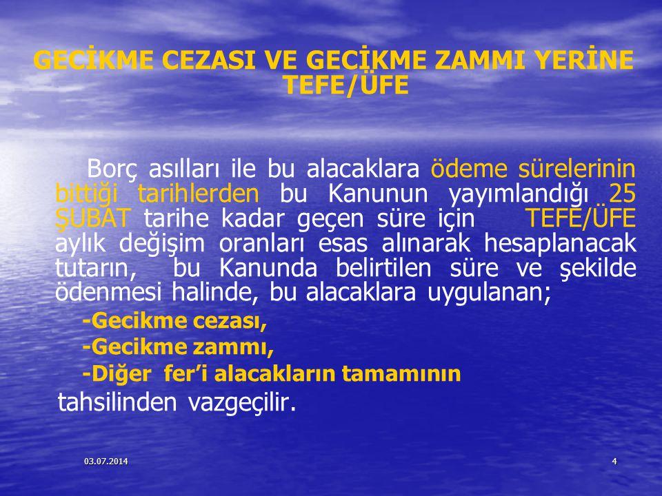 GECİKME CEZASI VE GECİKME ZAMMI YERİNE TEFE/ÜFE
