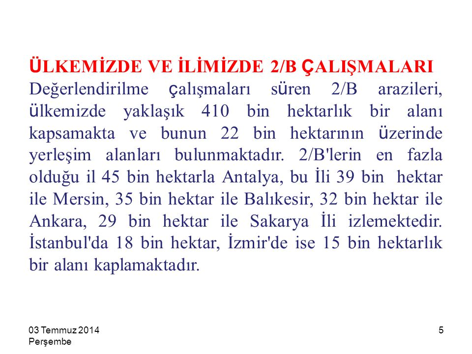 ÜLKEMİZDE VE İLİMİZDE 2/B ÇALIŞMALARI