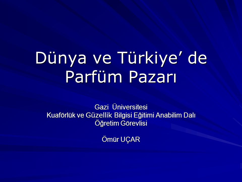 Dünya ve Türkiye' de Parfüm Pazarı