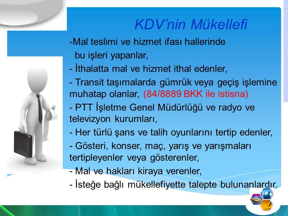 KDV'nin Mükellefi Mal teslimi ve hizmet ifası hallerinde