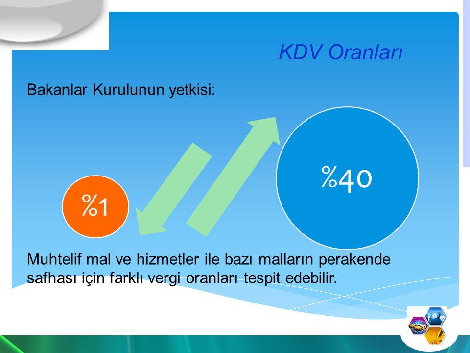 KDV Oranları Bakanlar Kurulunun yetkisi: