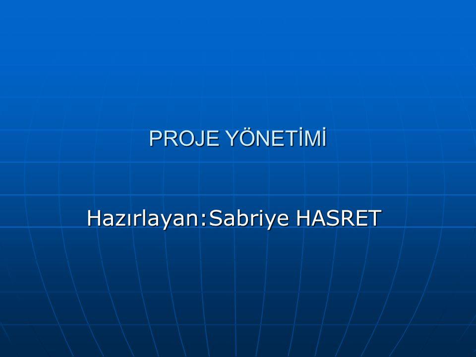 Hazırlayan:Sabriye HASRET