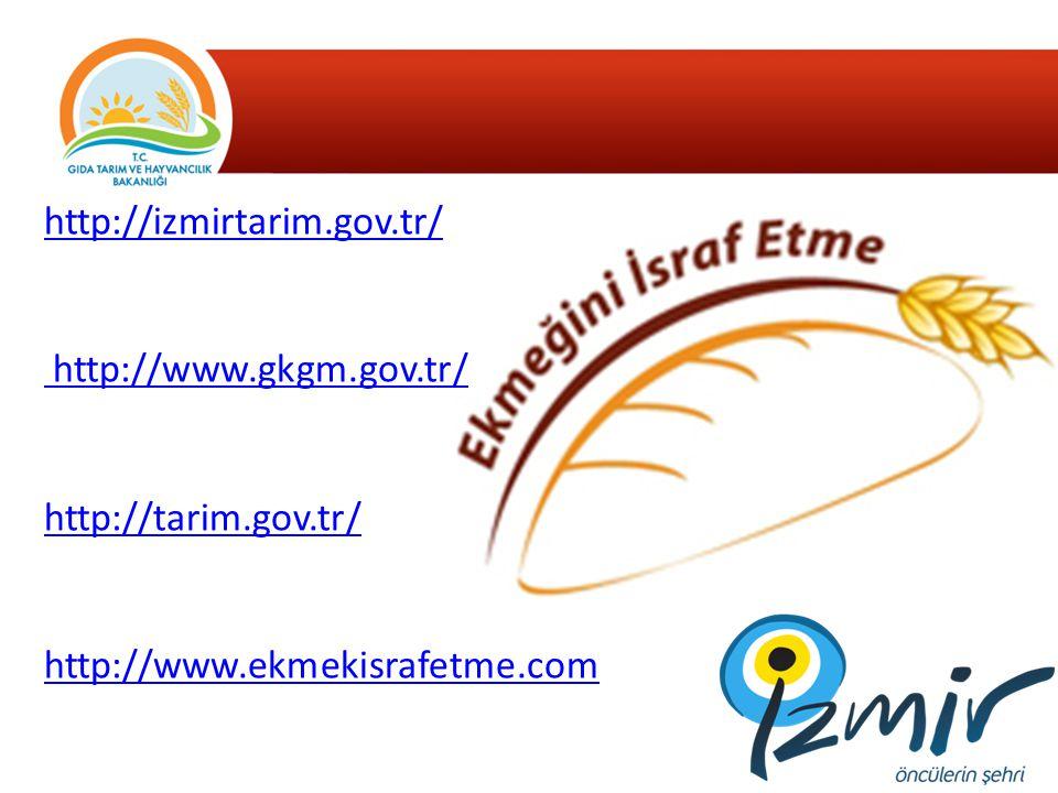 http://izmirtarim.gov.tr/ http://www.gkgm.gov.tr/ http://tarim.gov.tr/ http://www.ekmekisrafetme.com.