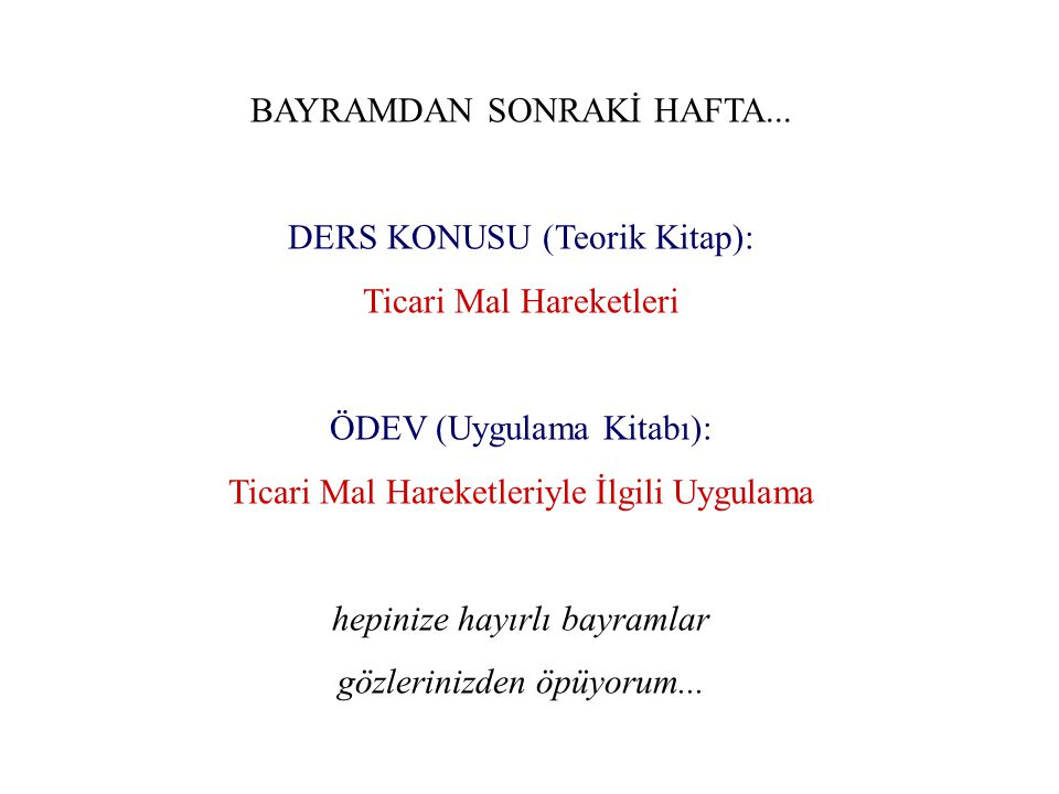BAYRAMDAN SONRAKİ HAFTA...