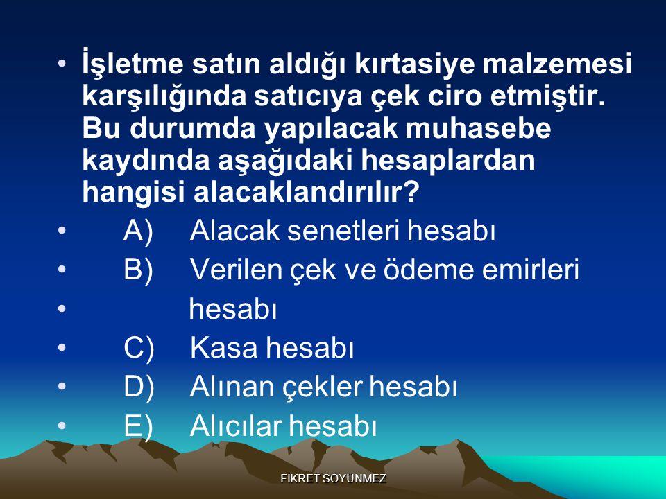 A) Alacak senetleri hesabı B) Verilen çek ve ödeme emirleri hesabı