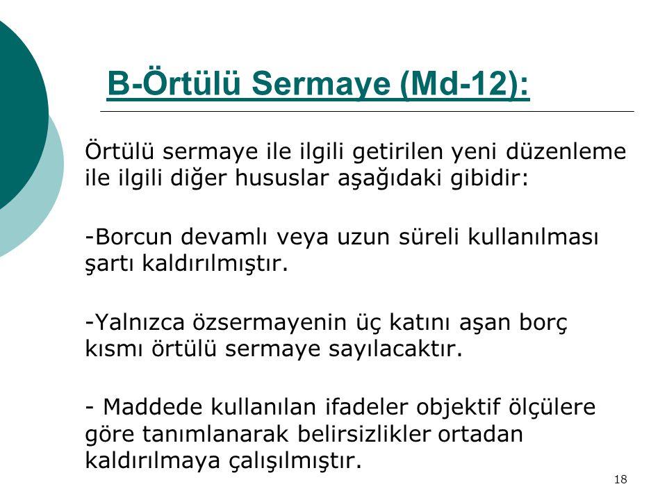 B-Örtülü Sermaye (Md-12):