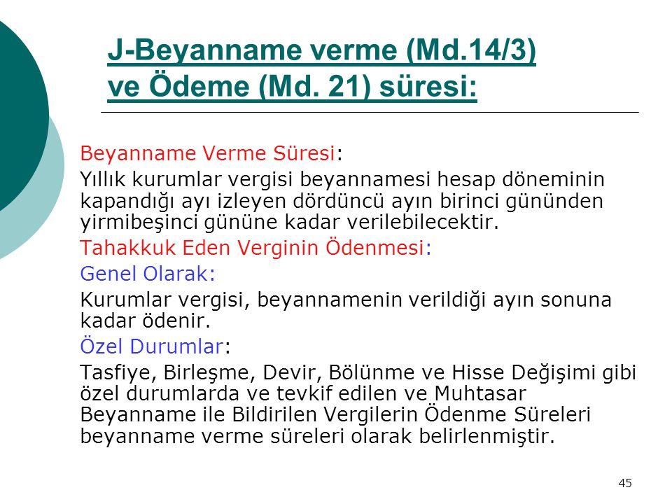J-Beyanname verme (Md.14/3) ve Ödeme (Md. 21) süresi: