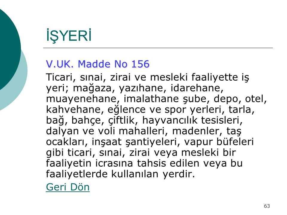 İŞYERİ V.UK. Madde No 156.
