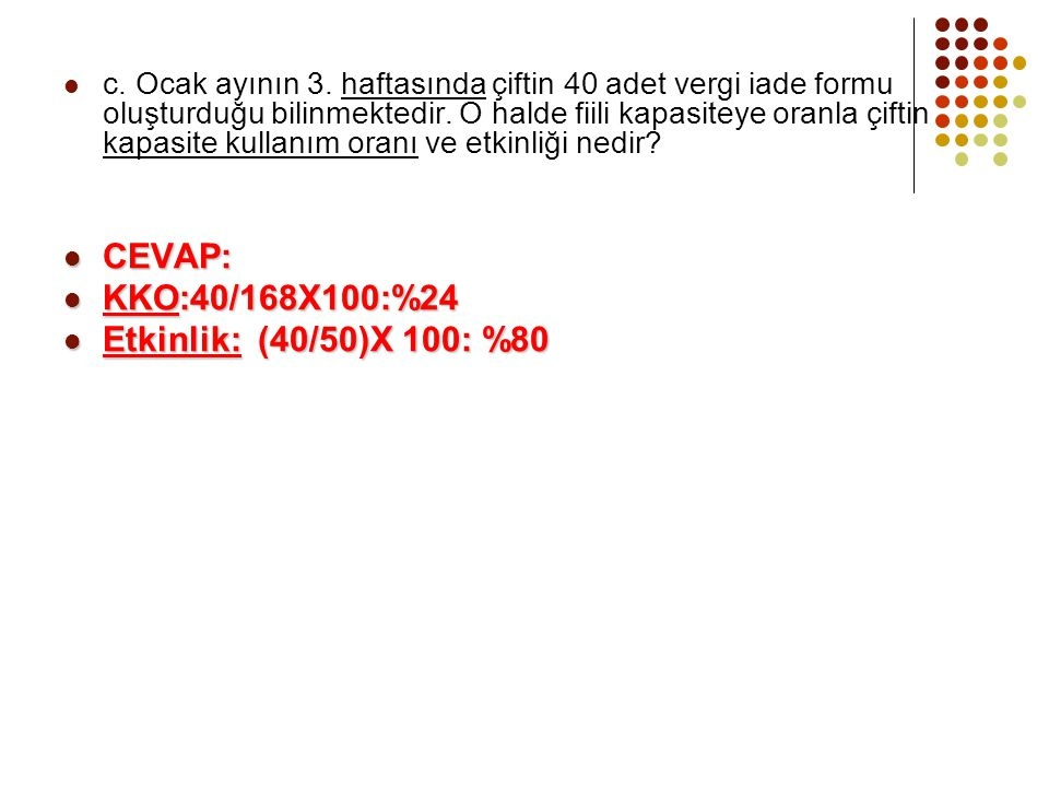 CEVAP: KKO:40/168X100:%24 Etkinlik: (40/50)X 100: %80
