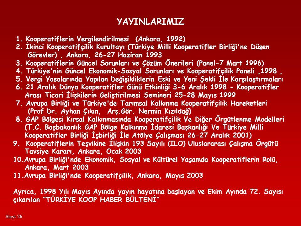 YAYINLARIMIZ 1. Kooperatiflerin Vergilendirilmesi (Ankara, 1992)