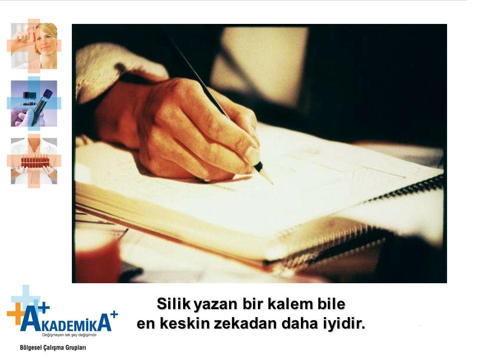 Silik yazan bir kalem bile en keskin zekadan daha iyidir.