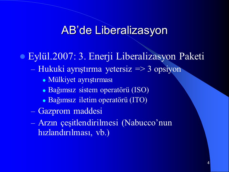 AB'de Liberalizasyon Eylül.2007: 3. Enerji Liberalizasyon Paketi