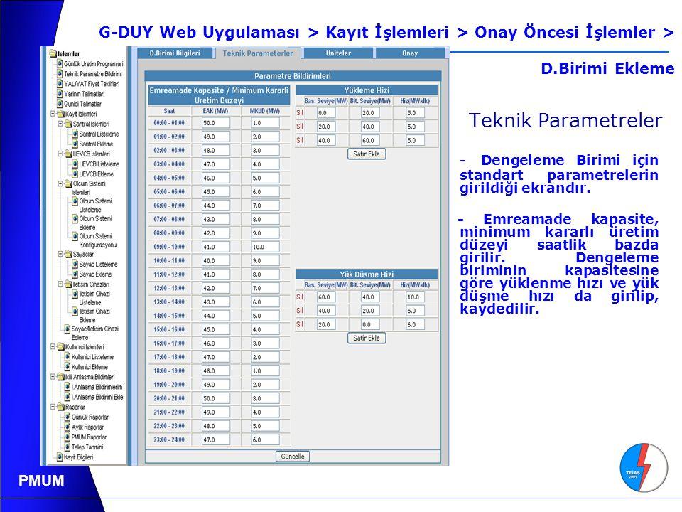 - Dengeleme Birimi için standart parametrelerin girildiği ekrandır.