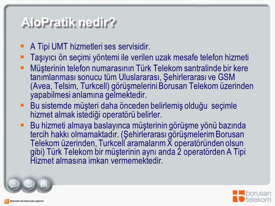 AloPratik nedir A Tipi UMT hizmetleri ses servisidir.