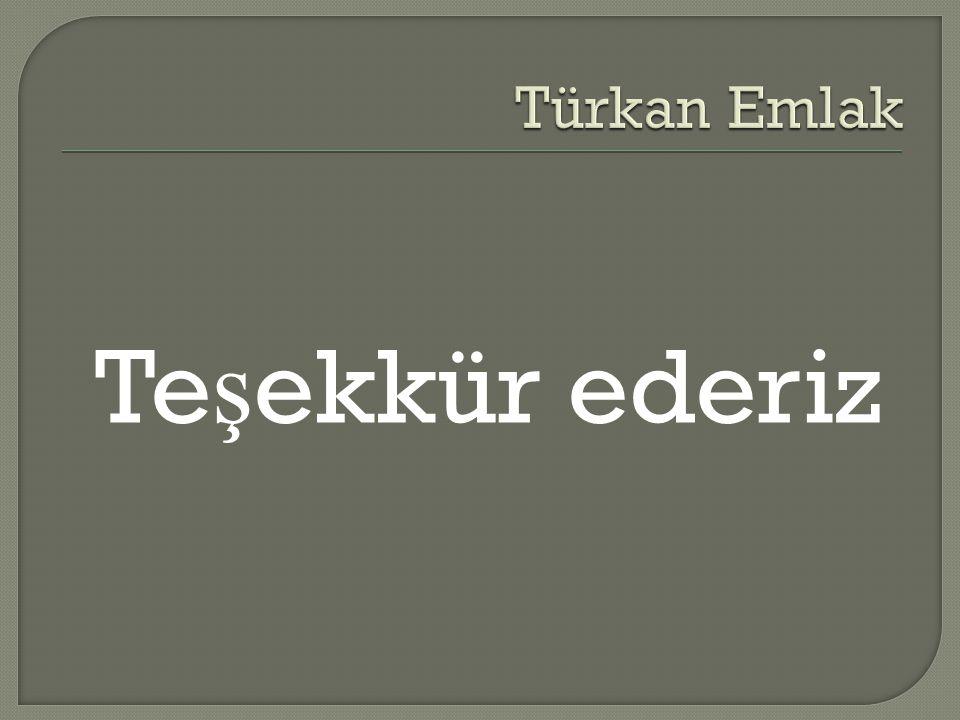 Türkan Emlak Teşekkür ederiz