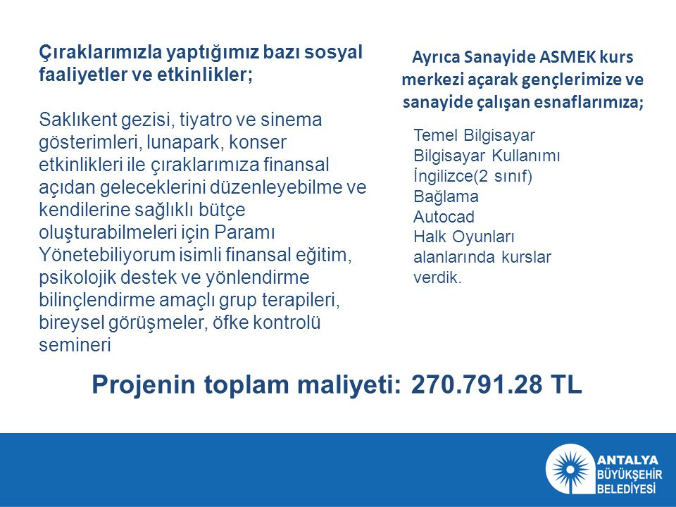 Projenin toplam maliyeti: 270.791.28 TL
