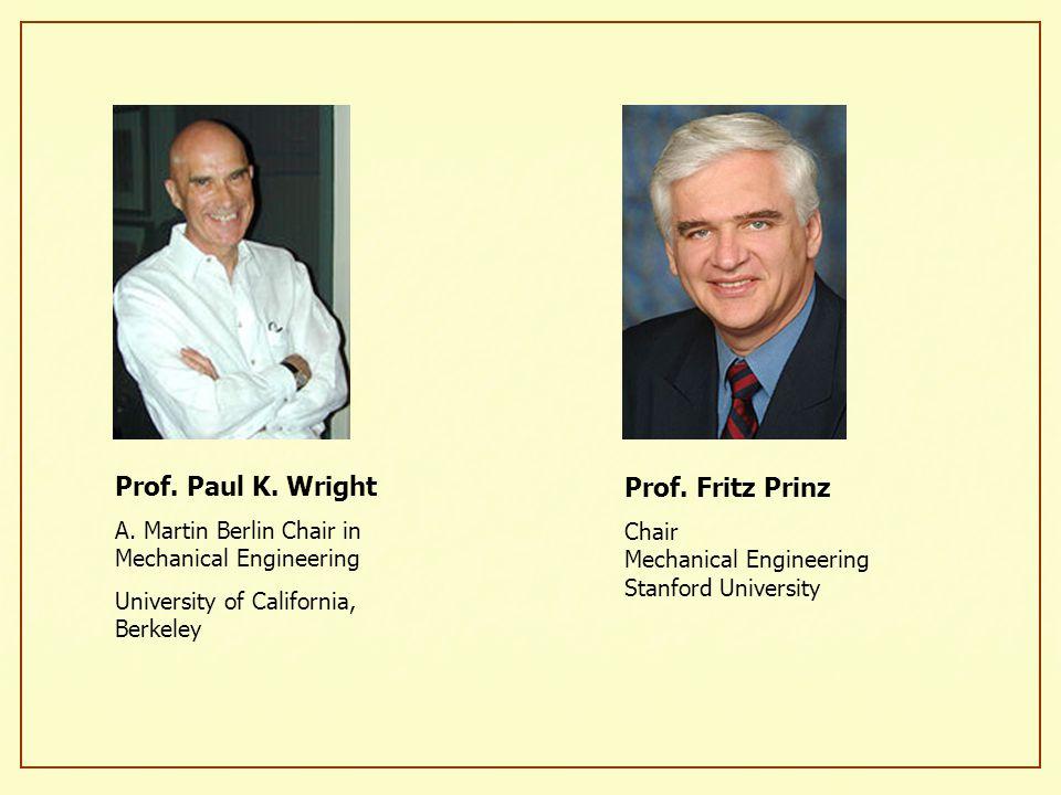 Prof. Paul K. Wright Prof. Fritz Prinz