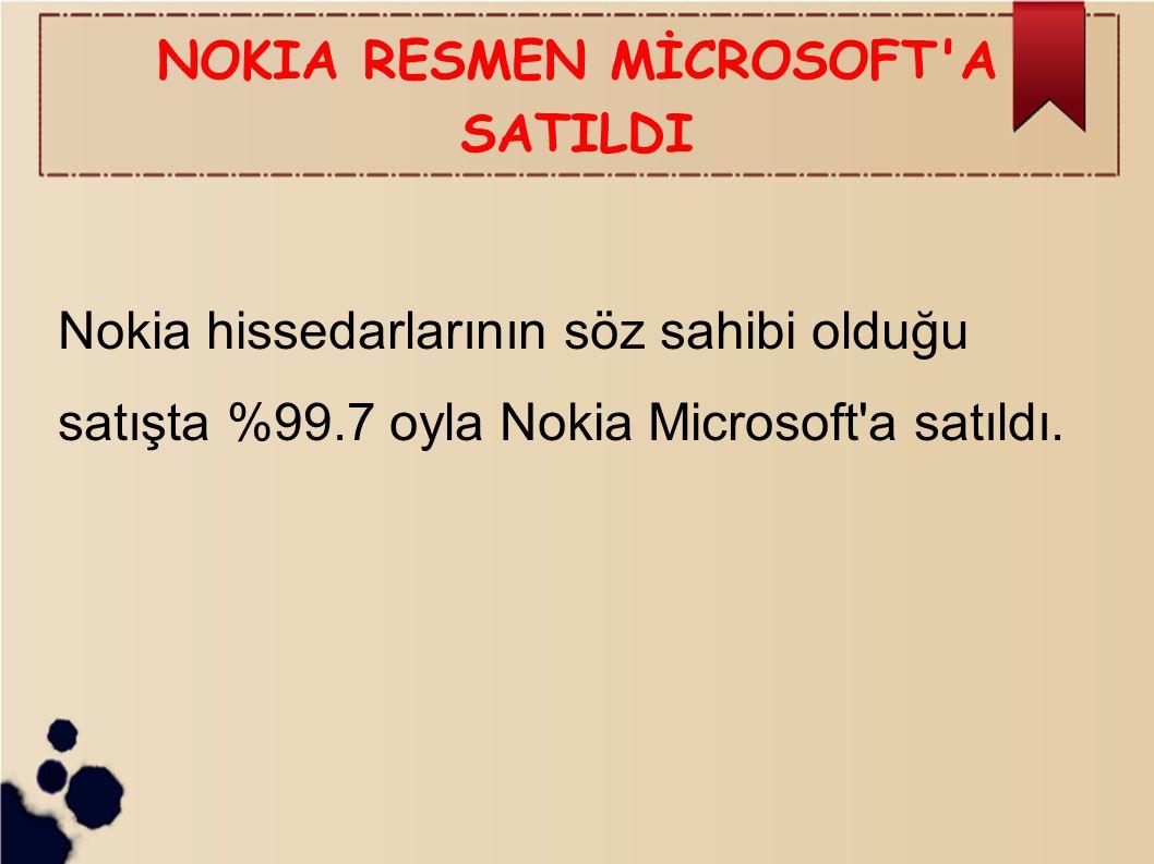 NOKIA RESMEN MİCROSOFT A SATILDI