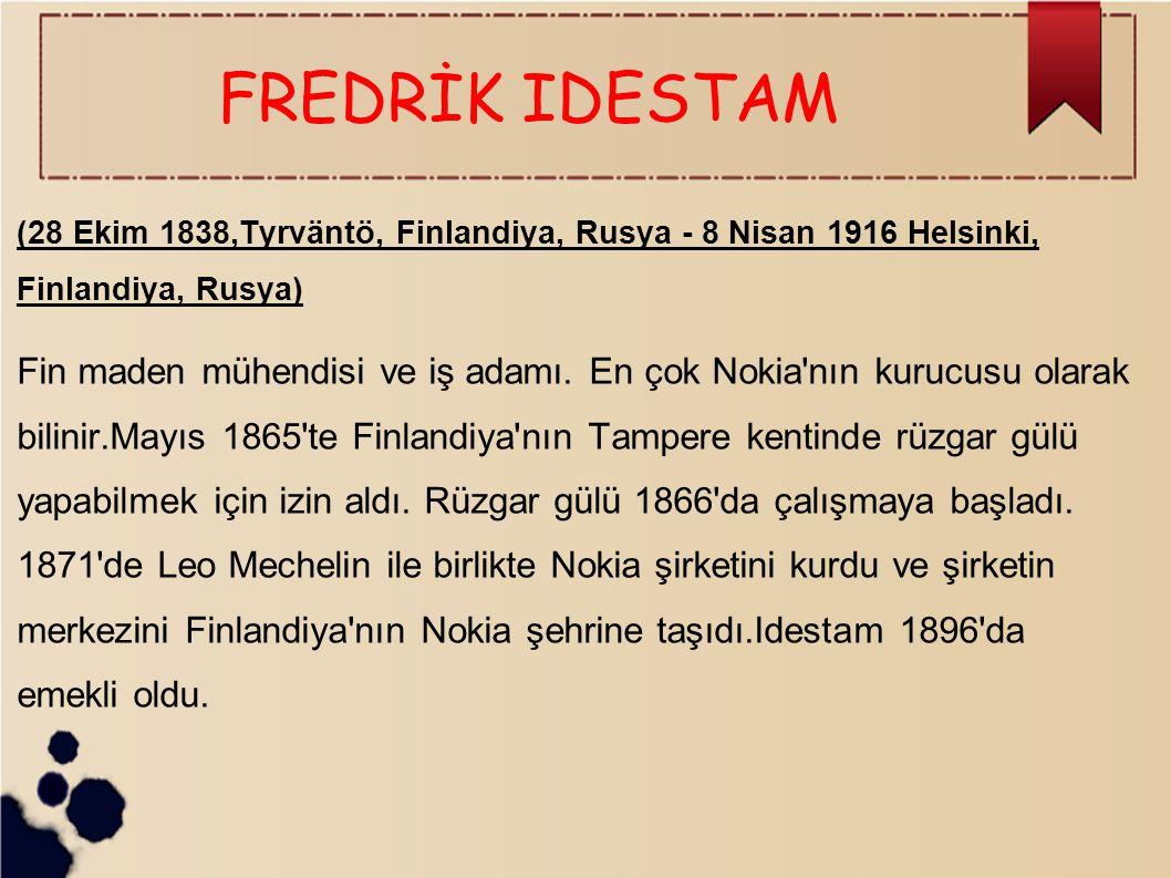 FREDRİK IDESTAM (28 Ekim 1838,Tyrväntö, Finlandiya, Rusya - 8 Nisan 1916 Helsinki, Finlandiya, Rusya)