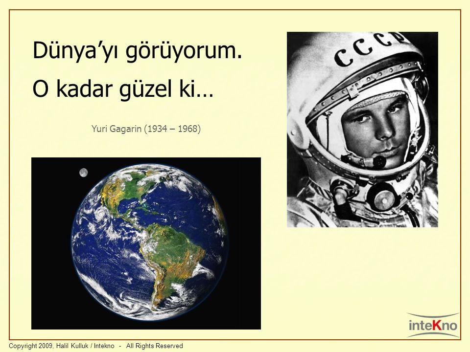 Dünya'yı görüyorum. O kadar güzel ki… Yuri Gagarin (1934 – 1968)