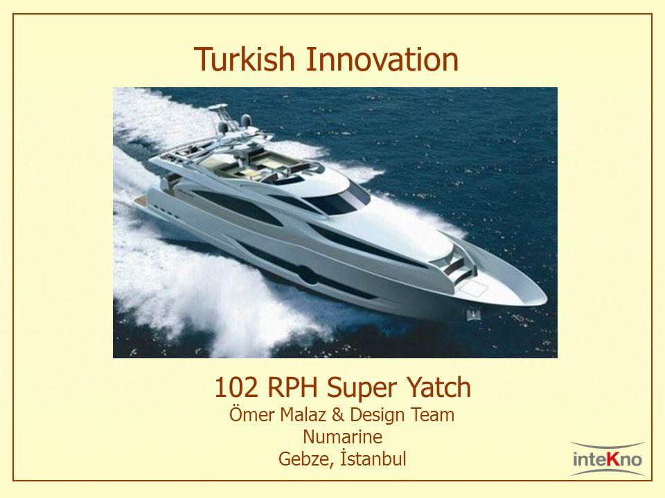 102 RPH Super Yatch Ömer Malaz & Design Team Numarine Gebze, İstanbul
