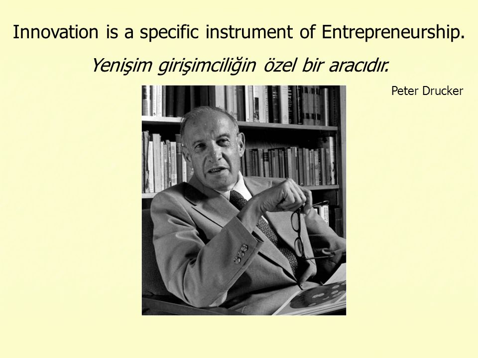Innovation is a specific instrument of Entrepreneurship.