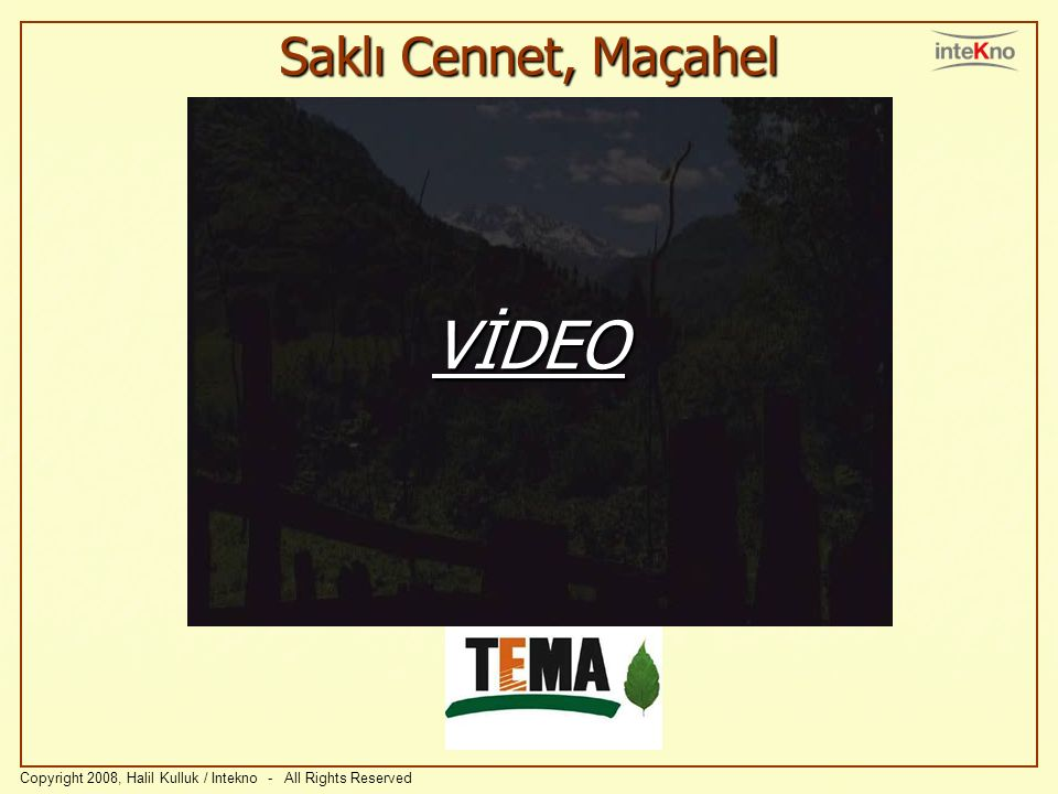 VİDEO Saklı Cennet, Maçahel