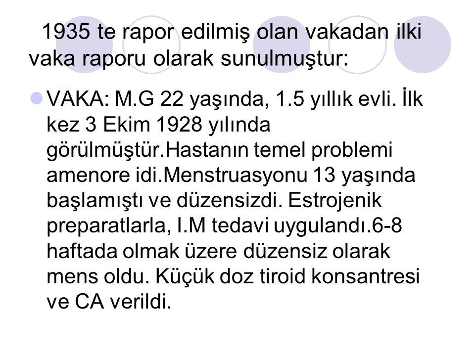 1935 te rapor edilmiş olan vakadan ilki vaka raporu olarak sunulmuştur: